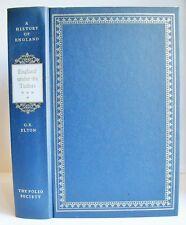 HISTORY OF ENGLAND UNDER THE TUDORS Folio Society G R Elton 2002 NO BOX VGC