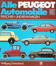 Schmarbeck, Wolfgang - Alle Peugeot-Automobile: Pkw und Rennwagen 1889-1980