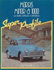 Ray Newell: (SUPER PROFILE:) MORRIS MINOR & 1000 Saloons Travellers Convertibles