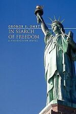 In Search of Freedom : A nonfiction Novel by George E. Onet (2010, Hardcover)