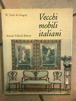 """""""VECCHI MOBILI ITALIANI"""" W. TERNI de GREGORY, ANTONIO VALLARDI EDITORE"""
