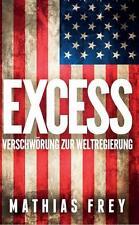 Excess - Verschwörung zur Weltregierung Mathias Frey (2014, Blätter) brandneu