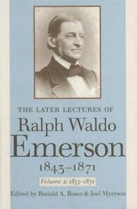Later Lectures of Ralph Waldo Emerson, 1843-1871: By Ralph Waldo Emerson