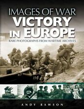 Victory in Europe: Rare photographs from wartime archives (Images of War), Rawso