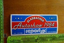 Alter Aufkleber Auto Motorrad GLADBACHER AUTOSHOW 1984