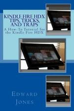 Kindle Fire HDX Tips, Tricks, and Traps by Edward Jones (2013, Paperback)