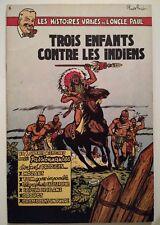LES HISTOIRES VRAIES DE L ONCLE PAUL**T6 TROIS ENFANTS CONTRE LES INDIENS ** EO
