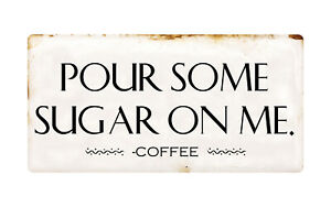 "1306HS Pour Some Sugar On Me 5""x10"" Aluminum Hanging Novelty Sign"