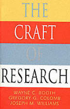 The Craft of Research (Chicago Guides to Writing, Editing, and Publishing) by W