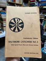 BALTIMORE CATECHISM No. 3 -Confraternity Edit Father Connell's - 1949 - Catholic