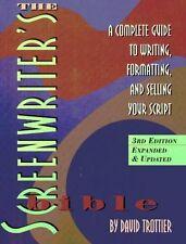 The Screenwriters Bible: A Complete Guide to Writing, Formatting, and Selling Y