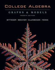 College Algebra : Graphs and Models by Marvin L. Bittinger, Judith A....
