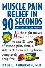 Muscle Pain Relief in 90 Seconds : The Fold and Hold Method, Paperback by And...