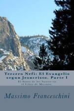 Tercero Nefi: el Evangelio Segun Jesucristo. Parte I : El Santo de Los Santos...
