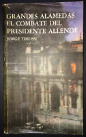 1974 Signed & Inscribed by GEORGE TIMOSSI 1stEd Grandes ... Presidente Allende