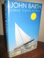 Once Upon a Time John Barth SIGNED 1st Edition First Printing Novel Fiction HCDJ