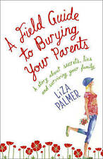 A Field Guide to Burying Your Parents,Palmer, Liza,New Book mon0000067447