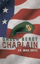Green Beret Chaplain by Mike Ortiz (2013, Hardcover)