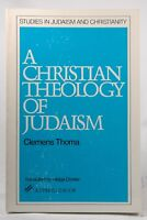 A Christian Theology of Judaism (Studies in Judaism and Christianity) - Clemens