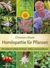 Homöopathie für Pflanzen von Cornelia Maute und Christiane Maute (2016, Gebundene Ausgabe)
