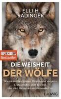 Die Weisheit der Wölfe von Elli H. Radinger (2017, Gebundene Ausgabe)