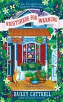 Nightshade for Warning [An Enchanted Garden Mystery] by Cattrell, Bailey , Mass