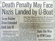 1942 WW II newspaper 8 NAZI GERMAN SABOTEURS in US r CAPTURED & charged as SPIES