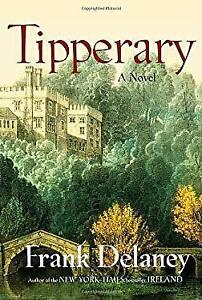 Tipperary : A Novel of Ireland Hardcover Frank DeLaney