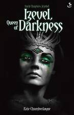 Izevel, Queen of Darkness (Dark Chapters), Kate Chamberlayne, New Book
