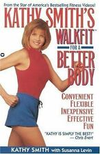 Kathy Smith's Walkfit for a Better Body by and Susanna Levin (1994, Paperback)