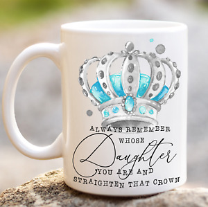 *FREE POSTAGE REMEMBER WHOSE DAUGHTER YOU ARE STRAIGHTEN THAT CROWN MUG CUP