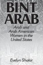 Bint Arab: Arab and Arab American Women in the United States by Shakir, Evelyn