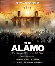 The Alamo: The Illustrated Story of the Epic Film (Shooting Script)