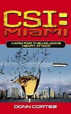 Harm for the Holidays - Heart Attack (Book #6 in the CSI: Miami Series)