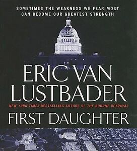 Jack Mcclure/Alli Carson Novels: First Daughter 1 by Eric Van Lustbader (2008)