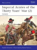 Men at Arms: Imperial Armies of the Thirty Years War (2) Cavalry 9781846039973