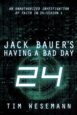 Jack Bauer's Having a Bad Day-24  Signed by Author; 100% sale to cancer patients