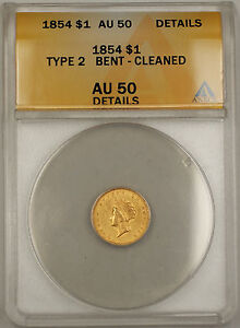 1854 Type-2 Small Head $1 Dollar Gold Coin ANACS AU-50 Details Bent Cleaned