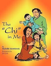 The Chi in Me by Michelle Stonebrook (2006, Paperback)