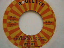 "JOEY DEE & THE STARLITERS ""WHAT KIND OF LOVE IS THIS"" / ""POTATOES"" 7"" 45 MINT-"