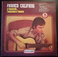 FRANCO CALIFANO - N'BASTARDO *ANNO1978  -DISCO VINILE 33 GIRI* N.162