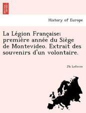 La Le Gion Franc Aise; Premie Re Anne E Du Sie GE de Montevideo. Extrait Des Sou
