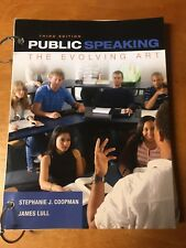Public Speaking : The Evolving Art by Stephanie J. Coopman and James Lull (2014,