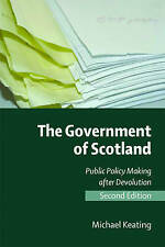 The Government of Scotland: Public Policy Making After Devolution by Michael...