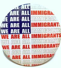 We Are All Immigrants Pinback Button 2.25 2 1/4 Anti Trump Wall USA Flag Protest