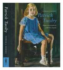 Patrick Tuohy : from conversations with his friends / Patrick J. Murphy
