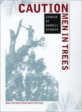 Caution, Men in Trees: Stories, Darrell Spencer, Very Good Book