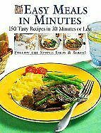 Easy Meals in Minutes: 150 Tasty Recipes in 30 Min