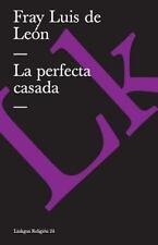 La Perfecta Casada by Fray Luis de León (2014, Paperback)