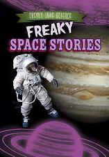 Freaky True Science: Freaky Space Stories by Katie Kawa (2015, Hardcover)